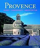 Provence. Kunst - Landschaft - Architektur.