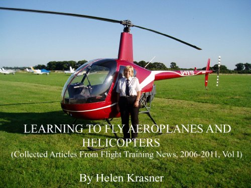 Learning to Fly Aeroplanes and Helicopters (Collected Articles From Flight Training News, 2006-2011)