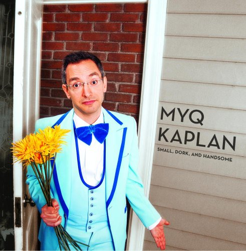 Original album cover of Small, Dork, and Handsome by Myq Kaplan