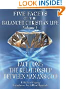 Five Facets of the Balanced Christian Life, Volume 1