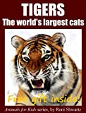 Children's book: Tigers: Facts and pictures of the world's largest cats (Animals for Kids Book 1)
