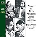 Voices of Black America: Historical Recordings of Speeches, Poetry, Humor and Drama 1908-1947  by William Shaman (editor) Narrated by Booker T. Washington, Langston Hughes, Paul Lawrence Dunbar, Charley Case, James Weldon Johnson