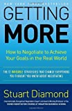 img - for By Stuart Diamond - Getting More: How to Negotiate to Achieve Your Goals in the Real World (11/28/10) book / textbook / text book