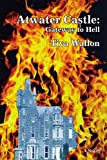 img - for Atwater Castle: Gateway to Hell book / textbook / text book