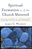 img - for Spiritual Formation as if the Church Mattered: Growing in Christ through Community book / textbook / text book