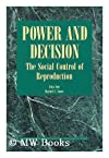 Power and Decision: The Social Control of Reproduction (Harvard Series on Population and International Health)