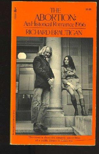 The Abortion: An Historical Romance 1966, Richard Brautigan