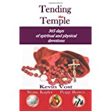 Tending the Temple: 365 Days of Spiritual and Physical Devotions ~ Kevin Vost