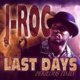 Last Days: Perilous Times von J-Roc
