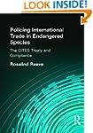 Policing International Trade in Endan...