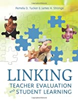 Linking Teacher Evaluation and Student Learning Front Cover