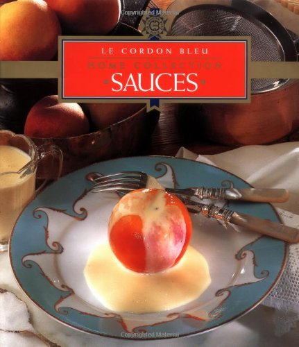 Sauces (Sauces Vol. 7) by Le Cordon Bleu Chefs