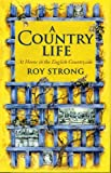 img - for A Country Life: At Home in the English Countryside book / textbook / text book