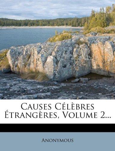 Causes Célèbres Étrangères, Volume 2...