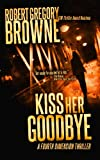 Kiss Her Goodbye (A Fourth Dimension Thriller)