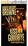 Kiss Her Goodbye (A Fourth Dimension Thriller Book 1)