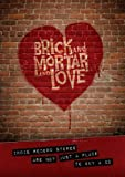 Brick And Mortar And Love [DVD] [2012]