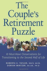 Couple's Retirement Puzzle: 10 Must-Have Conversations for Transitioning to the Second Half of Life from Lincoln Street Press