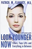 Look Younger Now: Fillers, Face Lifts and Everything in Between -  a 21st Century Guide
