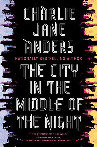 The City in the Middle of the Night [Anders, Charlie Jane] (Tapa Dura)