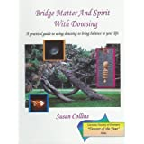 """Bridge Matter and Spirit with Dowsing""by Susan Collins"