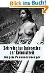 Zeitreise ins Indonesien der Kolonial...