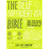 The Self Sufficient-ish Bibleby Andy Hamilton
