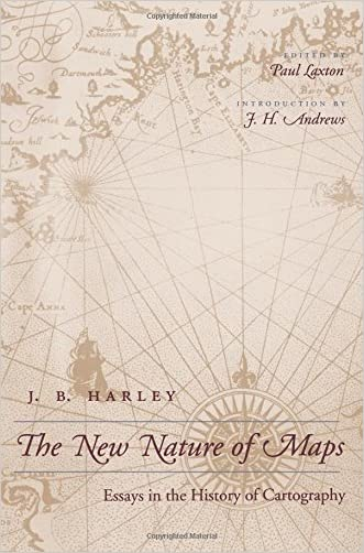 The New Nature of Maps: Essays in the History of Cartography