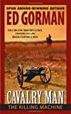 Cavalry Man: The Killing Machine (0060734841) by Gorman, Ed