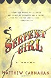 Serpent Girl: A Novel