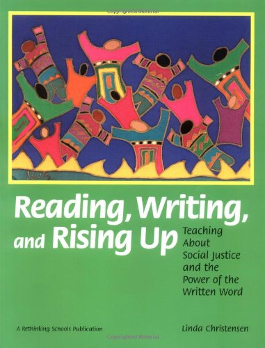 Reading, Writing, and Rising Up: Teaching About Social...