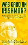Was Gabo an Irishman?: Tales from Gab...
