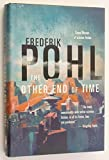 The Other End of Time (Eschaton Sequence) (031285644X) by Pohl, Frederik