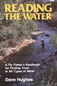 Reading The Water (David Hughes Fishing Library): Dave Hughes: 9780811722636: Amazon.com: Books