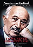 I Have Never Forgotten You - The Life And Legacy Of Simon Wiesenthal packshot