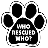 Imagine This Who Rescued Who Paw Shaped Car Magnet