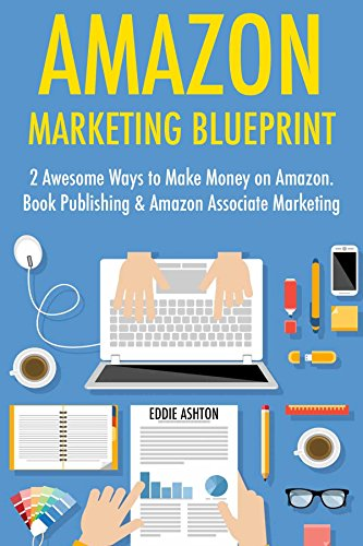 Amazon marketing blueprint 2 awesome ways to make money on amazon use the power of amazon platforms to make money online malvernweather Image collections