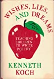 Wishes, Lies and Dreams: Teaching Children to Write Poetry