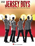 Jersey Boys - Vocal Selections Songbook: The Story of Frankie Valli & The Four Seasons Vocal Selections