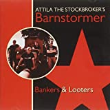 Bankers & Looters Attila The Stockbroker's Barnstormer