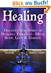 Healing: Discover The Spirit of Heali...