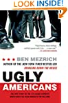 Ugly Americans: The True Story of the...