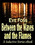 Between the Waves and the Flames: A L...
