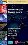 Nanomaterials in Glucose Sensing (Biomedical & Nanomedical Technologies: Concise Monographs)