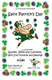 St. Patrick s Day: Quotes, Jokes and Cartoons with Irish Proverbs and Blessings in FULL COLOR