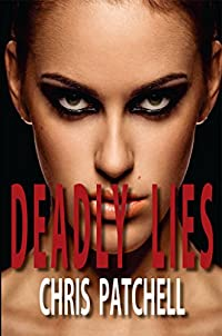 (FREE on 12/9) Deadly Lies by Chris Patchell - http://eBooksHabit.com