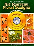 img - for Full-Color Art Nouveau Floral Designs CD-ROM and Book (Dover Electronic Clip Art) book / textbook / text book