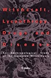 img - for Witchcraft. Lycanthropy. Drugs and Disease (American University Studies) by H. Sidky (2004-08-20) book / textbook / text book