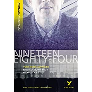Nineteen Eighty-Four (York Notes Advanced)