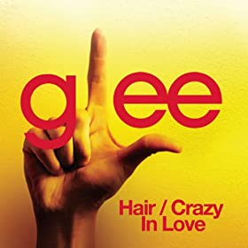 Hair / Crazy In Love (Glee Cast Version)